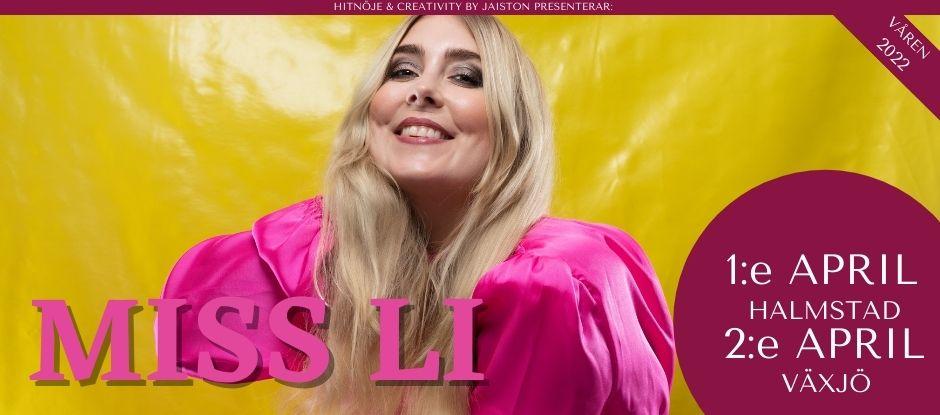 Miss Li – Halmstad & Växjö – April 2022